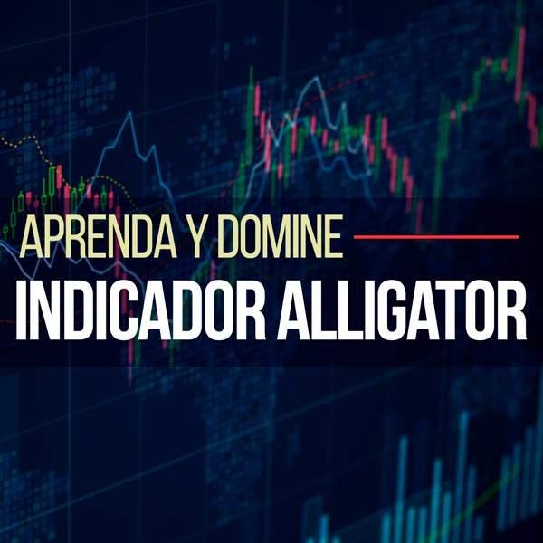 Aprenda y domine el Indicador Alligator