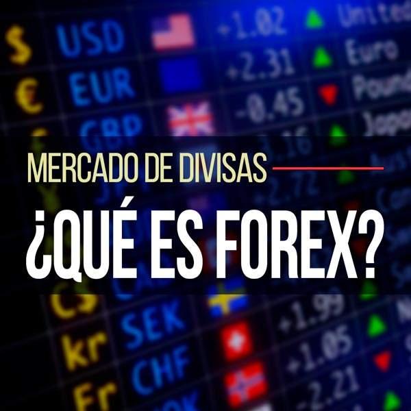 ¿Qué es Forex?